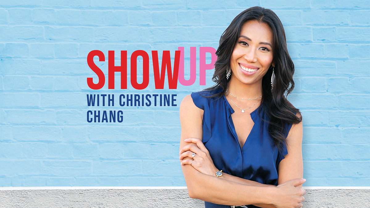 Show Up With Christine Chang Podcast